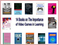 14 Great Books on The Importance of Video Games in 21st Century Learning ~ Educational Technology and Mobile Learning