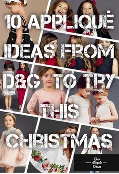 10 Applique Ideas from D&G You Must Try This Christmas ! | Sew Simple Dress