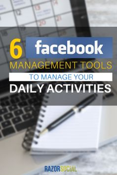 6 Facebook Management Tools to Manage Your Daily Activities