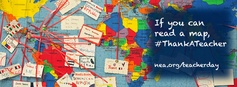 If you can read a map, or have a global perspective, thank a teacher. National Teacher Day is May 6, use this image to update your Facebook cover image and #thankAteacher. www.nea.org/teacherday