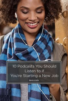 Podcasts to listen to when starting a job