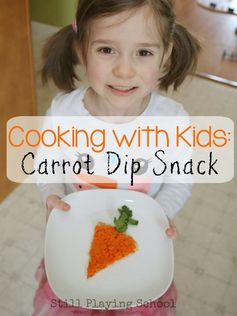 Still Playing School: Carrot Dip Snack for Kids