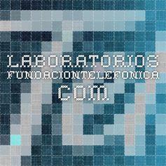laboratorios.fundaciontelefonica.com