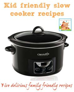 Kid friendly slow cooker recipes