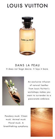 Dans la peau Les Parfums Louis Vuitton. An infusion of leather, an invitation to explore the senses. Click to Discover the Scent