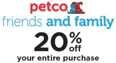 Petco:  20% off Entire Purchase (In-store & online)!