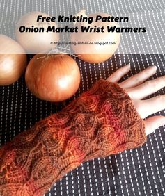 Free Knitting Pattern: Onion Market Wrist Warmers #craft
