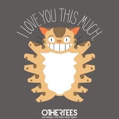 """I Love You This Much"" by PolySciGuy on sale until 9th August on othertees.com Pin it for a chance at a FREE TEE! #catbus #ghibli #totoro #myneigbortotoro #studioghibli #cats #funnytshirts #miyazaki #funnycats"