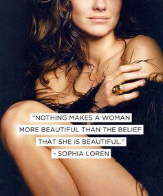 Believe in Your Beauty - Sophia Loren Beauty Quotes
