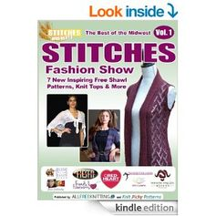 #FREE on Amazon.com: The Best of the Midwest STITCHES Fashion Show: 7 Inspiring Free Shawl Patterns, Knit Tops & More eBook: Editors of AllFreeKnitting: Kindle Store