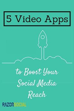 5 Video Apps to Boost Your Social Media Reach