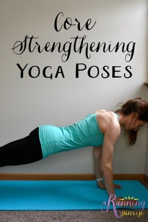 Core Strengthening Yoga Poses - Core strengthening yoga poses: yoga poses that will help you keep a strong core