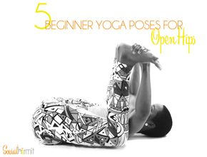 5 Beginner Yoga Poses for Open Hips (and a FREE poster - Yoga for Beginners: Check out these beginner yoga poses for more open hips. Click through for a FREE poster with more modifications.