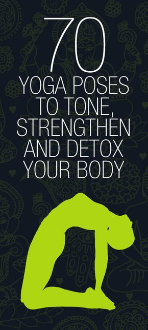 70 Yoga Poses to Tone, Strengthen and Detox Your Body - Ioga