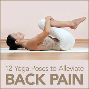 12 Yoga Poses to Alleviate Back Pain - Back pain can be caused by sitting, standing, doing nothing or sprinting. Yoga poses and stretching with proper form can help strengthen and relieve pain!