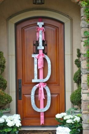 Easy DIY Bridal Shower Ideas from Pinterest - I want this on my front door on my wedding day!!!