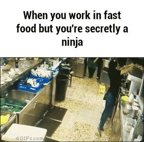 When you work in fast food but you're secretly a ninja GIF