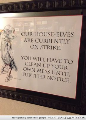House elves on strike:The perfect excuse for a messy kitchen! http://ift.tt/1Ce6aQi