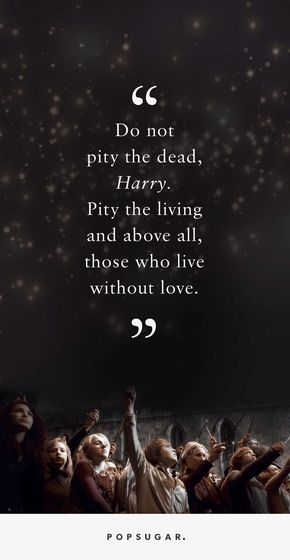 These Harry Potter Quotes About Loss Are Helping Us Say Goodbye to Alan Rickman - These Harry Potter Quotes About Loss Are Helping Us Say Goodbye to Alan Rickman