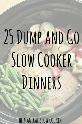 25 Dump and Go Slow Cooker Recipes - 25 Dump and Go Slow COoker Dinners
