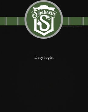 Slytherin-- for the cunning.