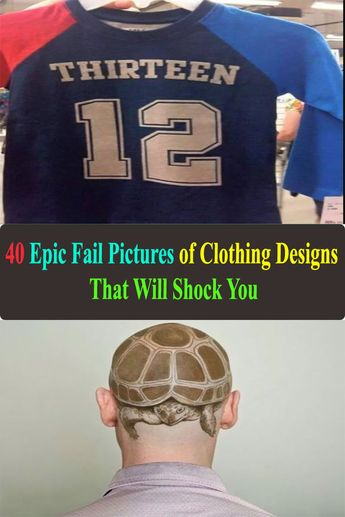40 Epic Fail Pictures of Clothing Designs That Will Shock You