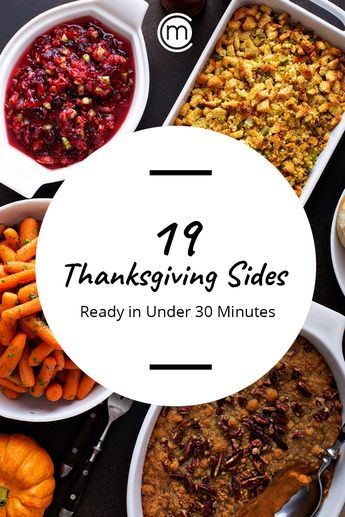 19 Easy Thanksgiving Sides Made in 30 Minutes or Less