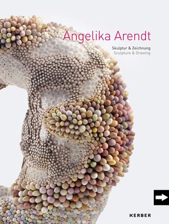 Angelika Arendt - Angelika Arendt - Sculpture & Drawing - Kerber Verlag