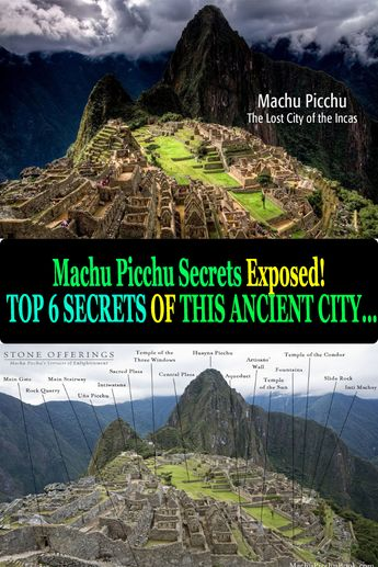 Machu Picchu Secrets Exposed! TOP SECRETS OF THIS ANCIENT CITY…