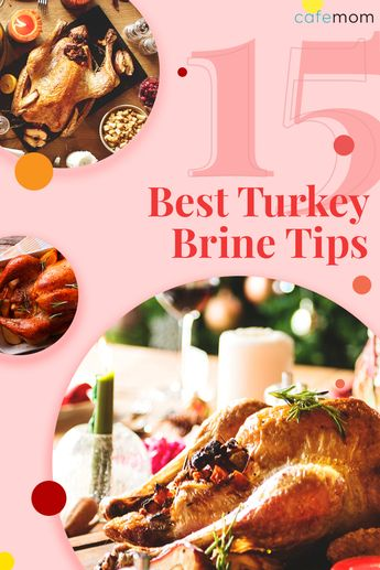 15 Turkey Brine Tips for a Perfectly Juicy Thanksgiving Bird