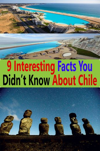 9 Interesting facts You Didn't Know About Chile