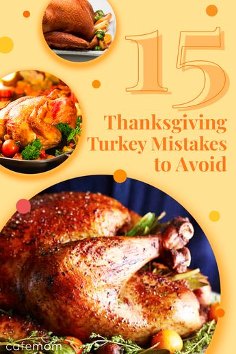 15 Common Thanksgiving Turkey Mistakes