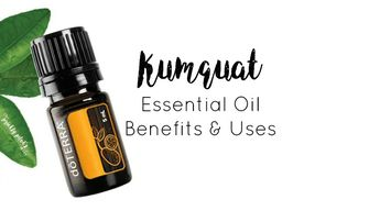 doTERRA Kumquat Essential Oil - Benefits & Uses