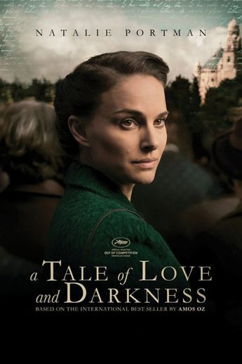 A Tale of Love and Darkness, 2015, Director: Natalie Portman. The story of Amos Oz's youth, set against the backdrop of the end of the British Mandate for Palestine and the early years of the State of Israel. The film details the young man's relationship with his mother and his beginnings as a writer, while looking at what happens when the stories we tell become the stories we live.
