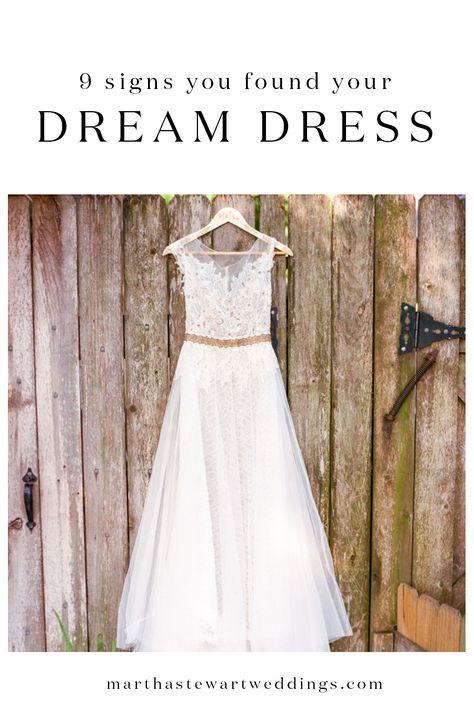 9 Signs You Found Your Dream Dress | Martha Stewart Weddings
