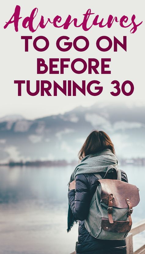 Adventures To Go On Before Turning 30