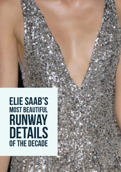 Elie Saab's designs resonate worldwide because they appear to walk right out of a fairytale into the heart of our inner princess. It's no wonder celebs love to wear his gowns for the biggest red carpet events in Hollywood.    Like most things, of course, the beauty is in the details. So take a look at the most magical close-ups from Saab's last 10 years of couture runway shows.