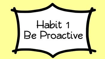 habit 1 be proactive essay