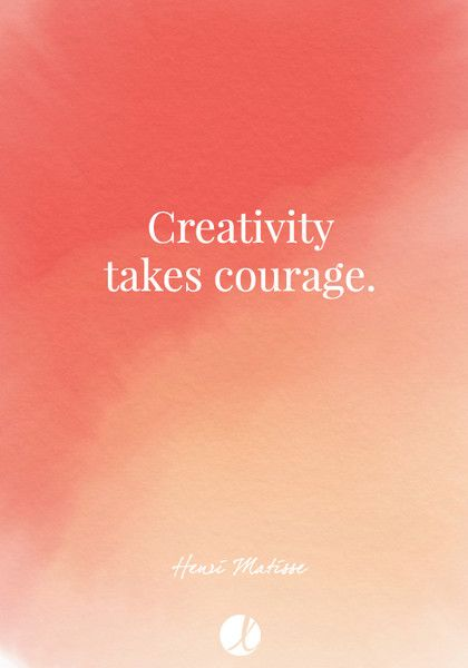 """Creativity takes courage."" Henri Matisse - Inspiring Art Quotes - Photos"