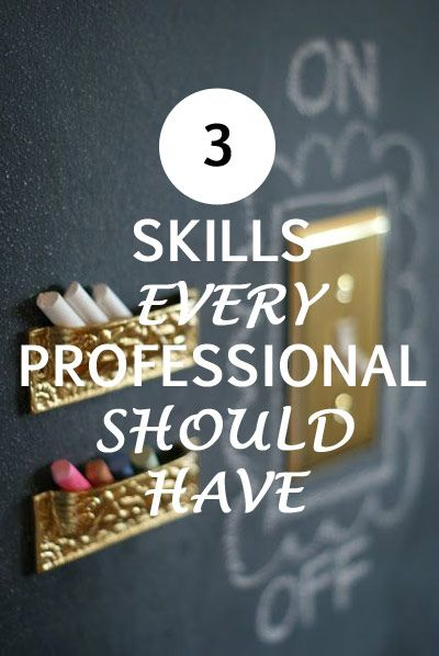 3 Skills Every Professional Should Have