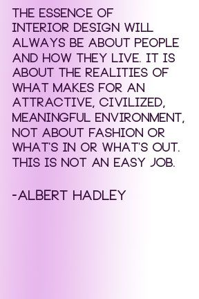 Albert Hadley Quote, Interior Design, Decorating, Interior Design Icon