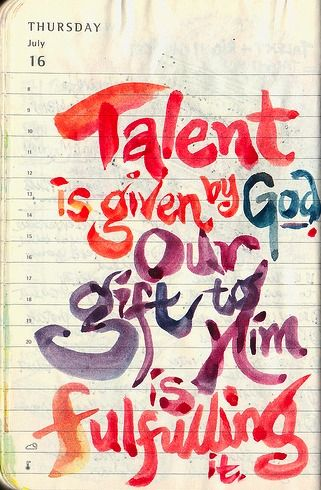 God given talents should be used to glorify him.