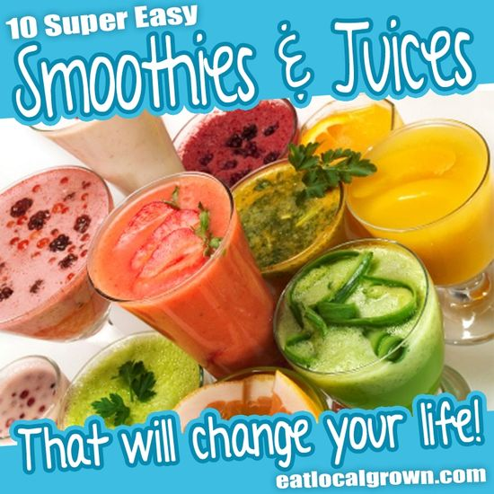 10 Super Easy #Smoothies & #Juices That Will Change Your Life