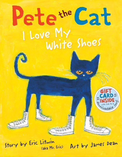 Pete the Cat: I Love My White Shoes -  Pinned by @PediaStaff – Please Visit ht.ly/63sNt for all our pediatric therapy pins