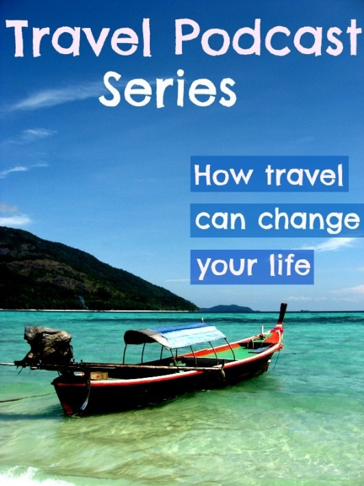 Inspiring Travel Podcast Series - how travel can change your life: www.ytravelblog.c...