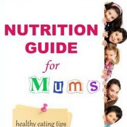 Nutrition Guide for Mums: Healthy Eating Tips for…