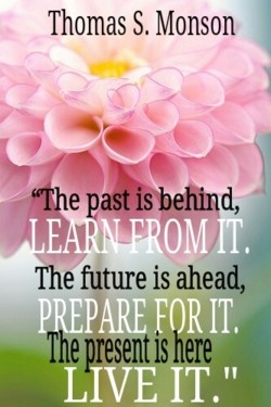 Past present and future.  Thomas S. Monson