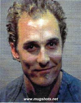 Matthew McConaughey mug shot @ Mugshots.net -celebrity mugshots and photos! Even celeb's make mistakes! Famous police mug shots