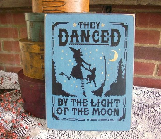Wood Sign And They Danced Witch Halloween by CountryWorkshop
