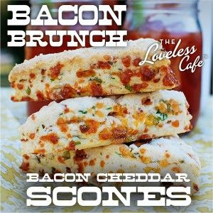 Savory Bacon Cheddar Scones from the Loveless Cafe- so simple!